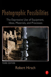 Photographic Possibilities by Robert Hirsch