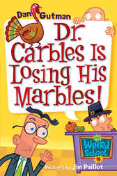 My Weird School #19: Dr. Carbles Is Losing His Marbles! by Dan Gutman