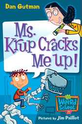 My Weird School #21: Ms. Krup Cracks Me Up!