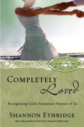Completely Loved by Shannon Ethridge