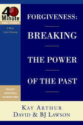 Forgiveness: Breaking the Power of the Past
