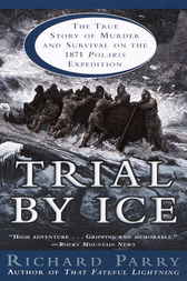 Trial by Ice by Richard Parry