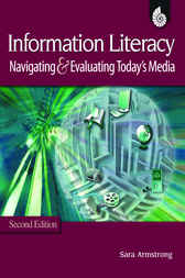 Information Literacy: Navigating and Evaluating Today's Media by Dr. Sara Armstrong