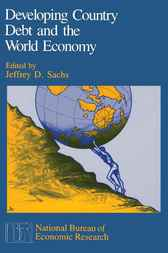 Developing Country Debt and the World Economy by Jeffrey D. Sachs