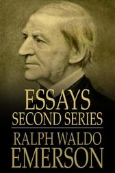 Essays - Second Series by Ralph Waldo Emerson