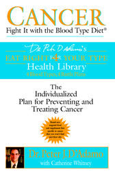 Cancer: Fight It with the Blood Type Diet by Peter J. D'Adamo