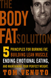The Body Fat Solution by Tom Venuto