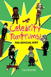 Celebrity Tantrums! by Lisa Brandt
