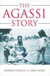 The Agassi Story by Dominic Cobello