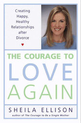 The Courage to Love Again by Sheila Ellison