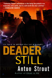 Deader Still by Anton Strout