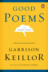 Good Poems for Hard Times by Various;  Garrison Keillor