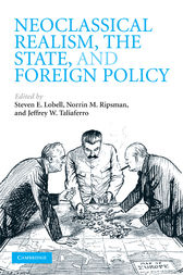 Neoclassical Realism, the State, and Foreign Policy by Steven E. Lobell
