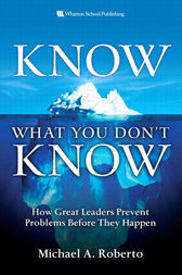 Know What You Don't Know by Michael A. Roberto