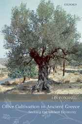Olive Cultivation in Ancient Greece by Lin Foxhall