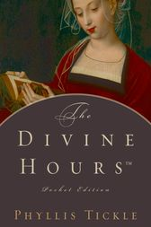 The Divine Hours by Phyllis Tickle