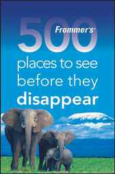Frommer's 500 Places to See Before They Disappear by Holly Hughes