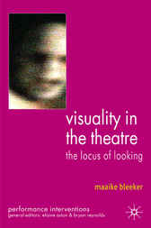 Visuality in the Theatre