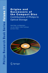 Origins and Successors of the Compact Disc by J.B.H. Peek