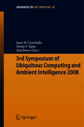 3rd Symposium of Ubiquitous Computing and Ambient Intelligence 2008 by Juan Manuel Corchado Rodríguez