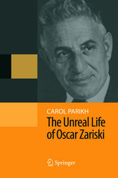 The Unreal Life of Oscar Zariski by Carol Parikh