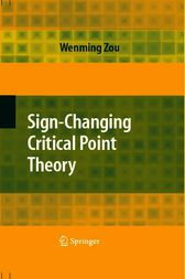 Sign-Changing Critical Point Theory by Wenming Zou