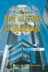 Guidelines for Use of Glass in Buildings by N.K. Garg