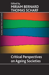 Critical Perspectives on Ageing Societies by Miriam Bernard