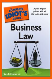 The Complete Idiot's Guide to Business Law by J.D. Putman