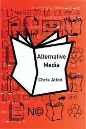 Alternative Media by Chris Atton
