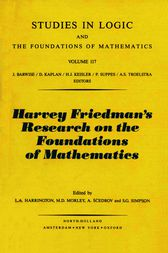 Harvey Friedman's Research on the Foundations of Mathematics by L.A. Harrington