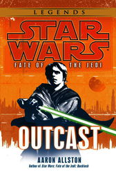 Outcast: Star Wars Legends (Fate of the Jedi) by Aaron Allston
