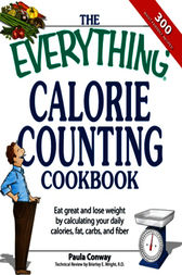 The Everything Calorie Counting Cookbook by Paula Conway