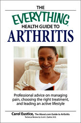 The Everything Health Guide to Arthritis by Carol Eustic