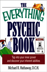 The Everything Psychic Book by Michael R. Hathaway