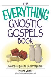 The Everything Gnostic Gospels Book by Meera Lester