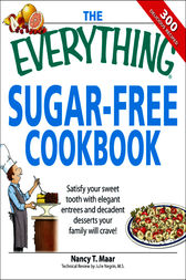 The Everything Sugar-Free Cookbook by Nancy T Maar