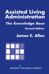 Assisted Living Administration by James E. Allen