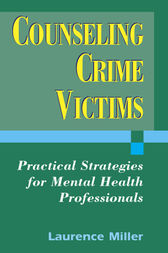 Counseling Crime Victims by Laurence Miller