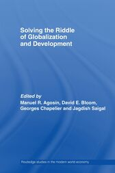 Solving the Riddle of Globalization and Development by Manuel Agosin