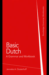 Basic Dutch: A Grammar and Workbook by Jenneke A. Oosterhoff