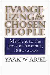 Evangelizing the Chosen People by Yaakov Ariel