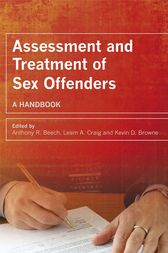 Assessment and Treatment of Sex Offenders by Anthony R. Beech