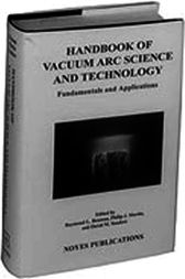 Handbook of Vacuum Arc Science & Technology by Raymond L. Boxman