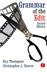 Grammar of the Edit by Christopher J. Bowen