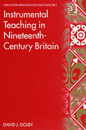 Instrumental Teaching in Nineteenth-Century Britain by David J. Golby