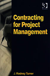 Contracting for Project Management by J. Rodney Turner