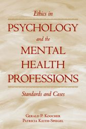 Ethics in Psychology and the Mental Health Professions by Gerald P. Koocher