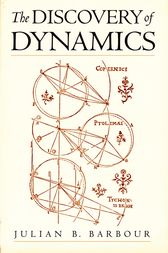 The Discovery of Dynamics by Julian B. Barbour