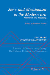 Jews and Messianism in the Modern Era by Jonathan Frankel